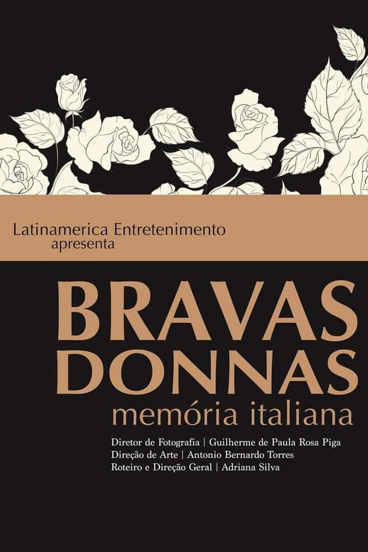 Bravas Donnas - Memória Italiana   Documentário